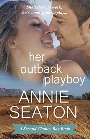 Her Outback Playboy by Annie Seaton