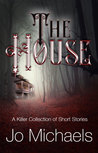 The House (Pen Pals and Serial Killers, #4)