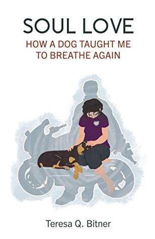 Soul Love: How a Dog Taught Me to Breathe Again