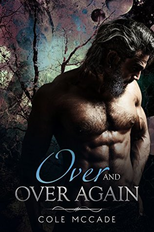 Over and Over Again by Cole McCade