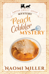 Peach Cobbler Mystery (Amish Sweet Shop Mystery, #6)