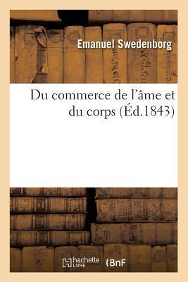 Du Commerce de L'A[me Et Du Corps (A0/00d.1843)
