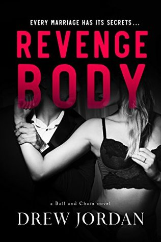 Revenge Body (Ball and Chain Book 1)