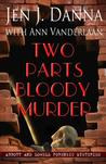 Two Parts Bloody Murder (Abbott and Lowell Forensic Mysteries #4)