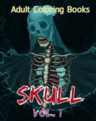 Adult Coloring Books: Skull Vol. 1
