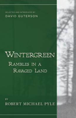Wintergreen: Rambles in a Ravaged Land