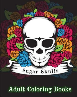 Sugar Skulls Adult Coloring Books.