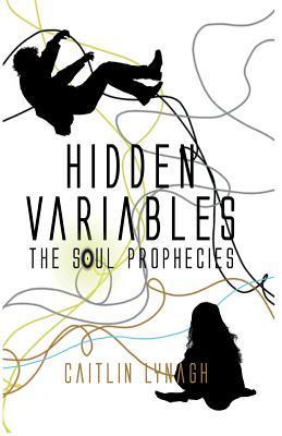 Hidden Variables (The Soul Prophecies)
