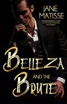 Belleza and the Brute: A Modern-Day Retelling of Beauty and the Beast