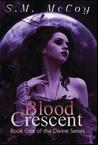 Blood Crescent by Stevie McCoy