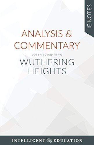 Analysis & Commentary on Emily Brontë's Wuthering Heights (IE Notes)
