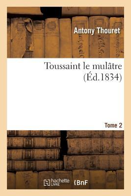 Free textbooks downloads Toussaint Le Mula[tre. Tome 2 2013656858 in French PDF FB2 iBook