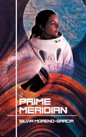 Image result for Silvia Moreno-Garcia: Prime Meridian.