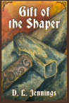 Gift of the Shaper by D.L. Jennings