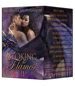 Stoking the Flames II: Tales of Legend, Lore and Everlasting Love