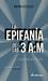 La Epifanía de las 3 A by Brian Kiteley