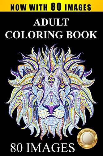 Adult Coloring Book Designs: Stress Relief Coloring Book: 80 Images including Animals, Mandalas, Paisley Patterns, Garden Designs