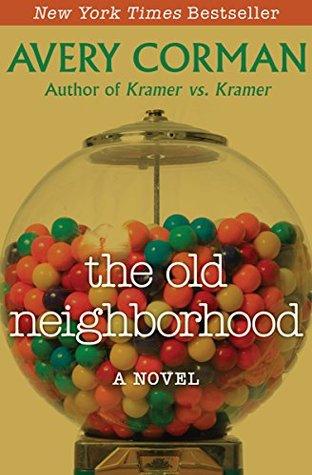The Old Neighborhood A Novel By Avery Corman