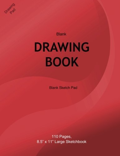 "Blank Drawing Book: Blank sketch pad: Blank drawing book for kids, 110 Pages, 8.5"" x 11"" Large Sketchbook Journal White Paper, Blank drawing notebook (Blank Drawing Books: Sketchbooks) (Volume 2)"