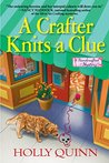 A Crafter Knits a Clue (A Handcrafted Mystery, #1)