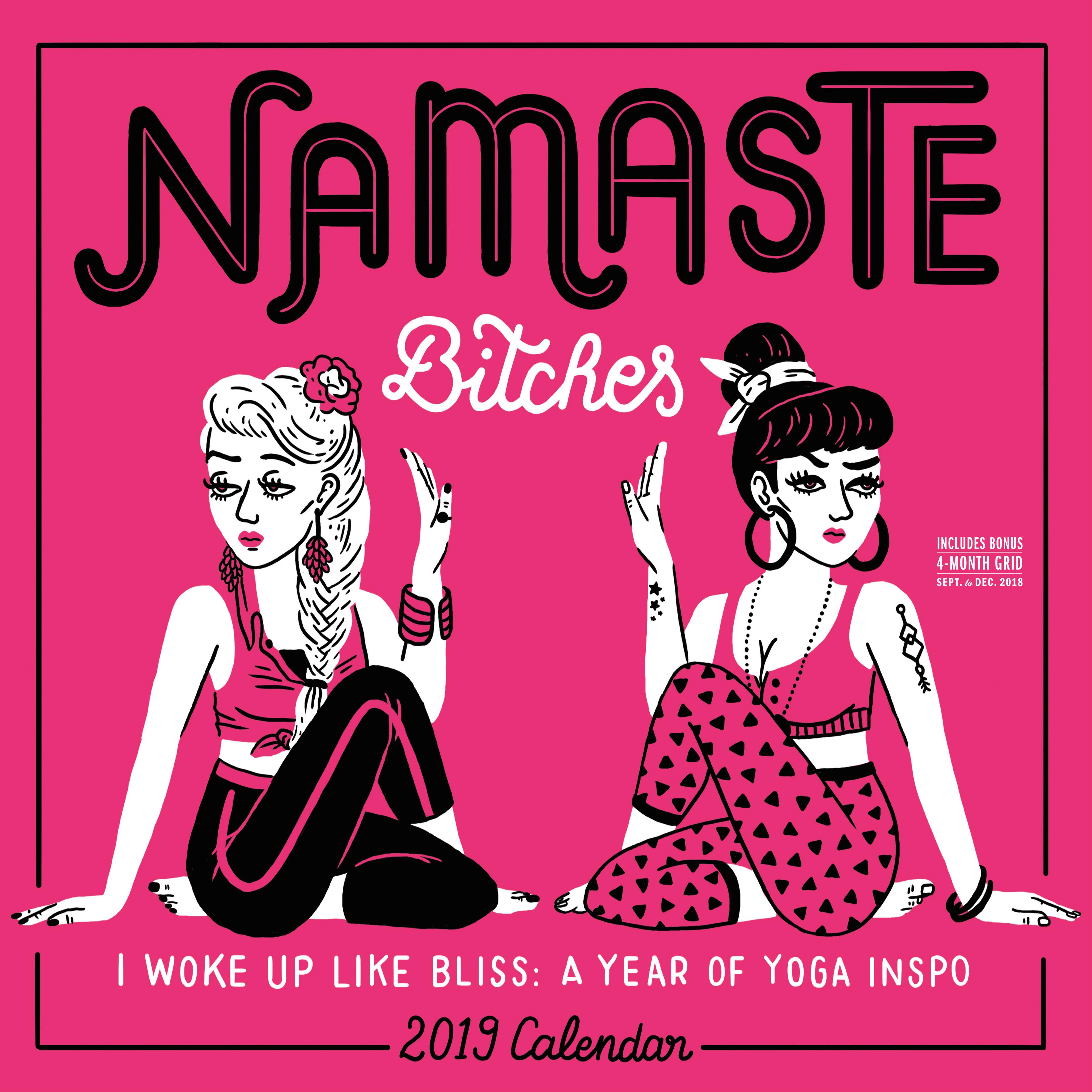 Namaste, Bitches Wall Calendar 2019