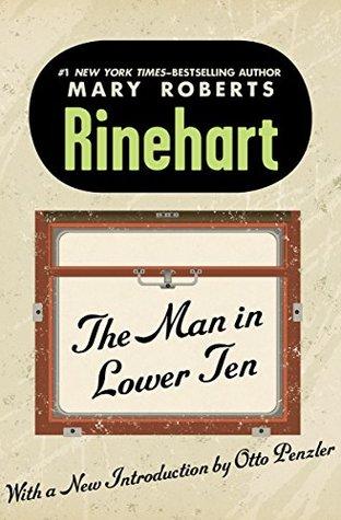 The Man in Lower Ten (The Miss Cornelia Van Gorder Mysteries Book 1)
