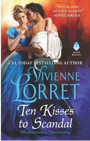 Ten Kisses to Scandal (Misadventures in Matchmaking, #2)