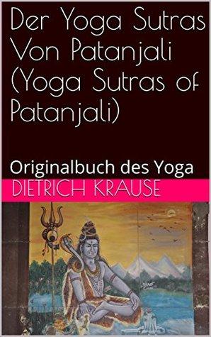 Der Yoga Sutras Von Patanjali (Yoga Sutras of Patanjali): Originalbuch des Yoga (kindle books best sellers)