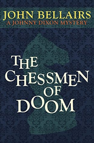 The Chessmen of Doom (Johnny Dixon Book 7)