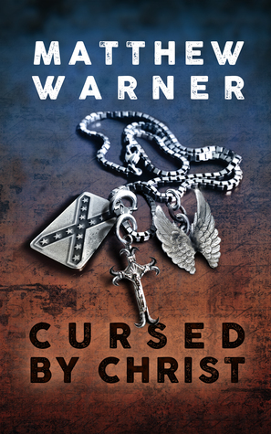 Cursed by Christ by Matthew Warner