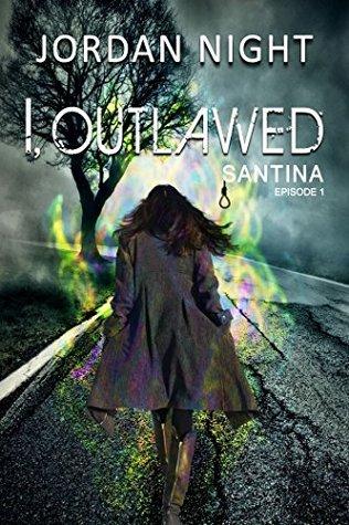 I, Outlawed (Santina #1)