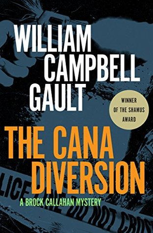 The Cana Diversion: A Brock Callahan Mystery