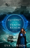 Alchemist of the Tenth Realm (The Realms Trilogy, #2)