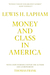 Money and Class in America by Lewis H. Laphman
