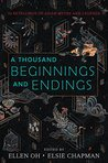 A Thousand Beginnings and Endings by Ellen Oh