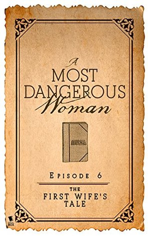 The First Wife's Tale (A Most Dangerous Woman Season 1 Episode 6)