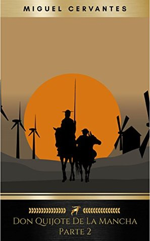 Segunda parte del ingenioso caballero don Quijote de la Mancha: Volume 2