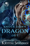 Knock Down Dragon Out: Soulmate Shifters World (Soulmate Shifters in Mystery, Alaska, #1)