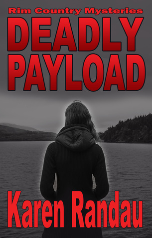 Deadly Payload (Rim Country Mysteries #4)