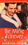 Be Mine Forever (St. Helena Vineyard, #4)