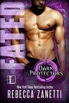 Fated (Dark Protectors, #1)