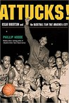 Attucks!: Oscar Robertson and the Basketball Team That Awakened a City