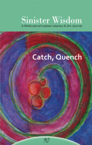 Sinister Wisdom 90: Catch, Quench
