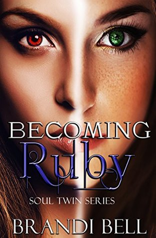 Becoming Ruby (Soul Twins Series, #1)