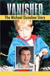 Vanished: The Michael Dunahee Story