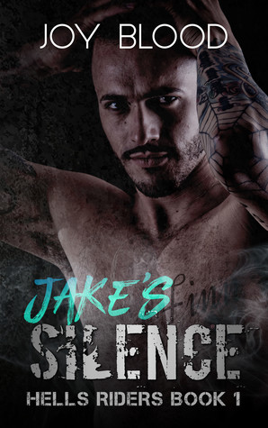 Jake's Silence (Hell's Riders, #1)