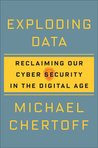 Exploding Data: Reclaiming Our Cybersecurity in the Digital Age