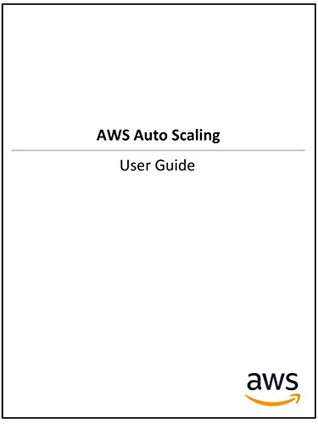 AWS Auto Scaling: User Guide by Amazon Web Services