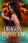 Dragon Protectors (Slayers & Protector #3)