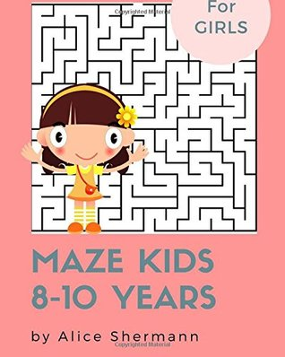 "Maze Kids 8-10 Years: 2-in-1 Ultimate Maze Puzzle Games for Smart Girls, 8""x10"", Square and Circle Puzzle for Fun (Volume 2)"